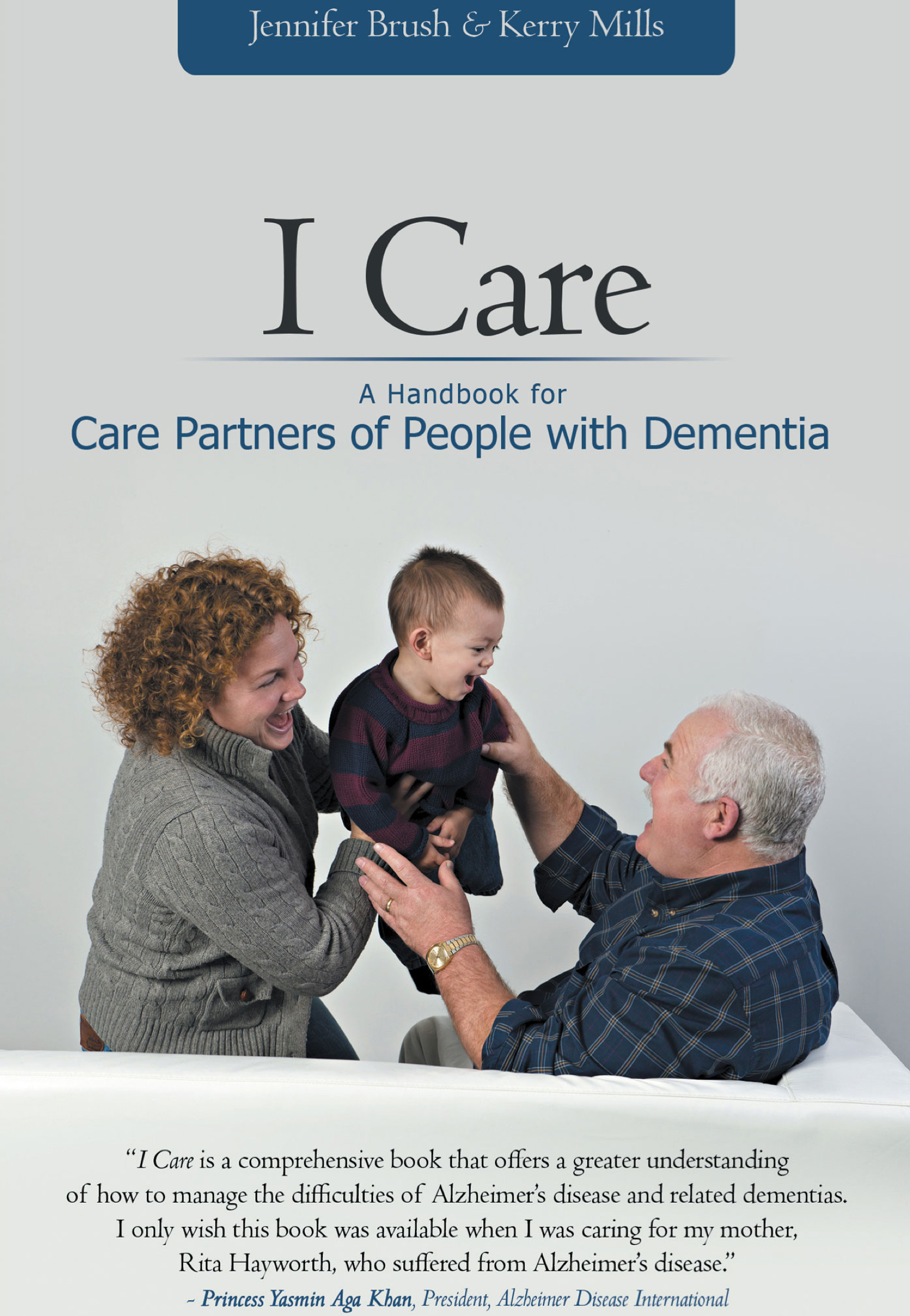 I Care: A Handbook for Care Partners of People with Dementia by Jennifer Brush and Kerry Mills