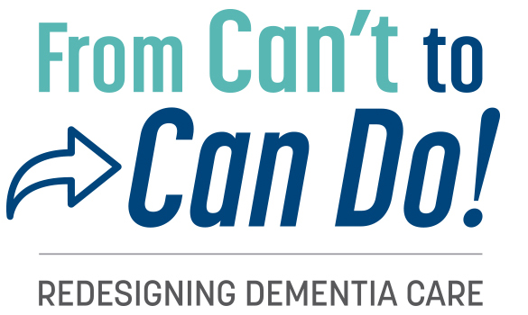 From Can't To Can Do! Redesigning Dementia Care